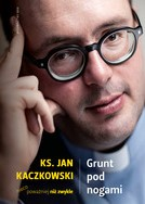 OK_Ks.J_Kaczkowski__GRUNT POD NOGAMI
