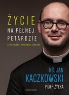 ks_J_Kaczkowski_ZYCIE NA PEŁNEJ PETARDZIE